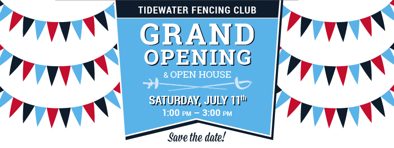 Tidewater Fencing Club's Grand Opening Celebration and Open House will be July 11, 2015.